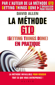 La méthode GTD (Gettings Things Done) en pratique