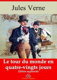 Le Tour du monde en quatre-vingts jours - suivi d'annexes