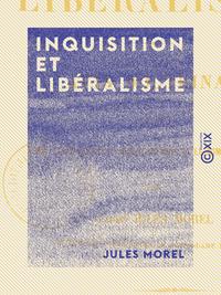 Inquisition et Libéralisme - Avis doctrinal