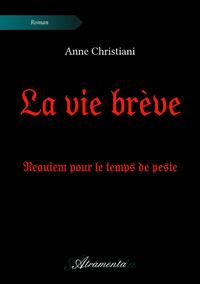 La vie brève, Requiem pour le temps de peste