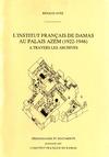 Livre numérique L'Institut français de Damas au Palais Azem (1922-1946) à travers les archives