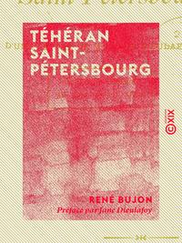 Téhéran Saint-Pétersbourg - Notes et souvenirs de voyage