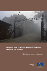 European pack for visiting Auschwitz-Birkenau Memorial and Museum - Guidelines for teachers and educators