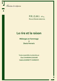 P.R.I.S.M.I. n° 14 - Le rire et la raison - Mélanges en l'honneur de Denis Ferraris