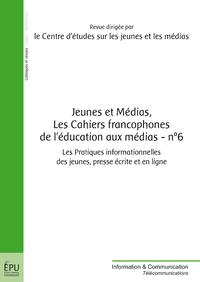 Jeunes et médias, Les cahiers francophones de l'éducation aux médias - n° 6