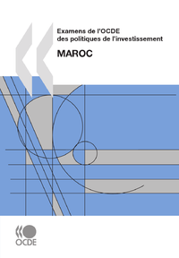 Examens de l'OCDE des politiques de l'investissement: Maroc  2010