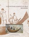 Livre numérique Le ravitaillement en blé de Rome et des centres urbains des début de la République jusqu'au Haut Empire
