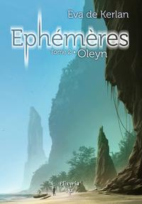 Ephémères, Tome 2 - Oleyn