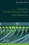 Livre numérique Changing Market Relationships in the Internet Age