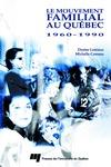 Livre numérique Le mouvement familial au Québec 1960-1990