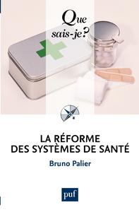 La réforme des systèmes de santé, « Que sais-je ? » n° 3710