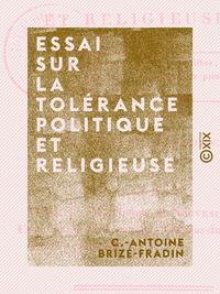 Essai sur la tolérance politique et religieuse