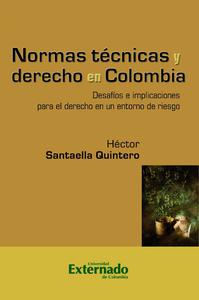 Normas técnicas y derecho en Colombia, Desafíos e implicaciones para el derecho en un entorno de riesgo
