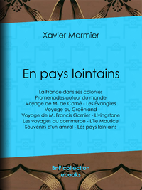 En pays lointains, La France dans ses colonies - Promenades autour du monde - Voyage de M. de Carn? - Les ?vangiles - V