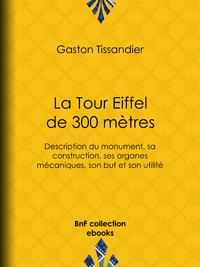 La Tour Eiffel de 300 m?tres