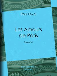 Les Amours de Paris, Tome VI