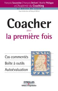 Coacher pour la première fois, CAS COMMENTÉS - BOÎTE À OUTILS - AUTOÉVALUATION