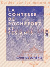 La Comtesse de Rochefort et ses amis, ÉTUDES SUR LES MOEURS EN FRANCE AU XVIIIE SIÈCLE