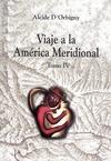 Livre numérique Viaje a la América Meridional. Tomo IV