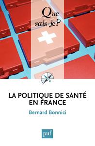La politique de santé en France, « Que sais-je ? » n° 2814