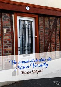 Vie simple et double de Marcel Versailly