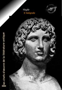 Virgile l'intégrale : Œuvres majeures et annexes enrichies (Format professionnel électronique © Ink Book édition).