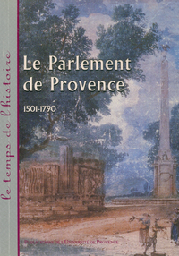 Le Parlement de Provence, 1501-1790
