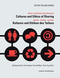 Media, Knowledge And Education: Cultures and Ethics of Sharing, Medien – Wissen – Bildung: Kulturen und Ethiken des Teilens