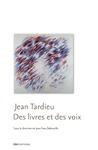 Livre numérique Jean Tardieu. Des livres et des voix