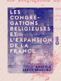 Les Congrégations religieuses et l'expansion de la France, DISCOURS PRONONCÉ, À PARIS, À LA SÉANCE D'INAUGURATION DU CONGRÈS D'ÉCONOMIE SOCIALE EN 1903