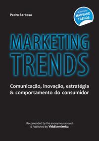 Marketing Trends (versão portuguesa), Comunicação, inovação, estratégia & comportamento do consumidor