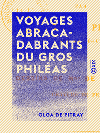 Voyages abracadabrants du gros Philéas