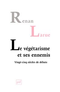Le végétarisme et ses ennemis, Vingt-cinq siècles de débats