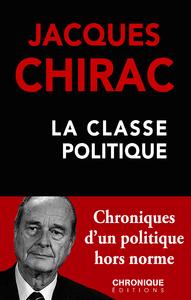 Livre numérique Jacques Chirac — La Classe politique