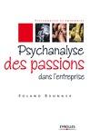 Livre numérique Psychanalyse des passions dans l'entreprise