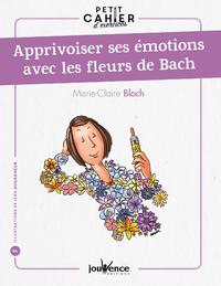Petit cahier d'exercices : apprivoiser ses émotions avec les fleurs de Bach