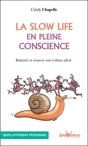 La Slow Life en plein conscience