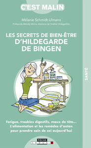 Les secrets de bien-être d'Hildegarde de Bingen, c'est malin