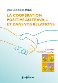 La coopération positive au travail et dans vos relations