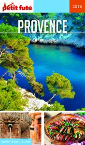 Provence 2016 Petit Futé (avec cartes, photos + avis des lecteurs)