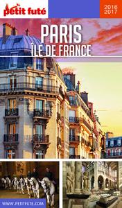 Paris - Île de France 2016-2017 Petit Futé (avec cartes, photos + avis des lecteurs)