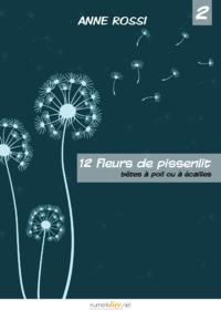 Douze fleurs de pissenlit, épisode 2