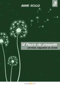 Douze fleurs de pissenlit, épisode 3