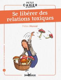 Petit cahier d'exercices : Se libérer des relations toxiques