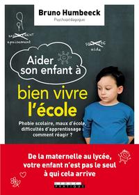 Aider son enfant à bien vivre l'école