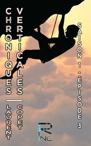 Chroniques Verticales - Saison 1 - Épisode 3