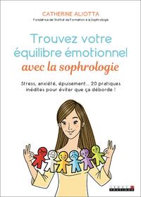 Trouvez votre équilibre émotionnelle avec la sophrologie