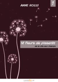Douze fleurs de pissenlit, épisode 1