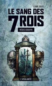 Le sang des 7 Rois - Livre deux