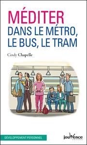 Méditer dans le métro, le bus, le tram